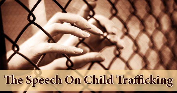 The Speech On Child Trafficking