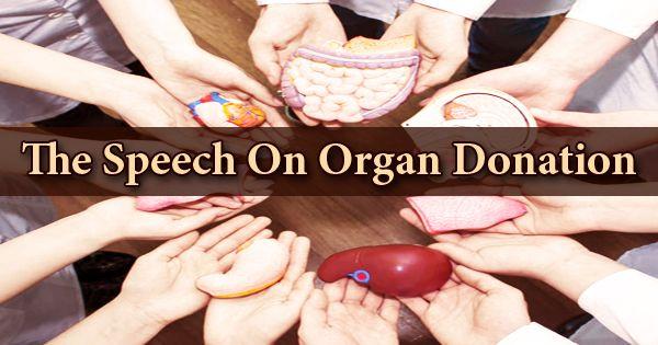 The Speech On Organ Donation