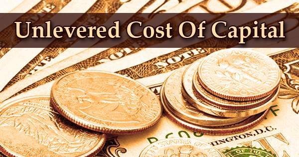 Unlevered Cost Of Capital