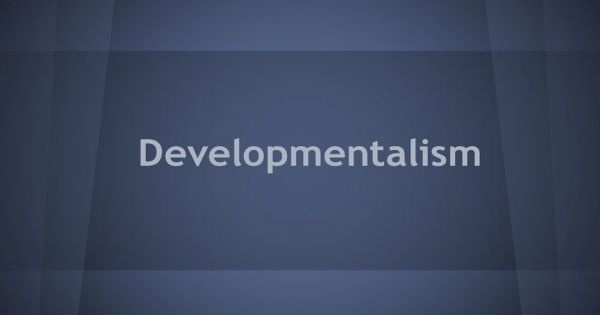 Developmentalism – an approach to national economic development