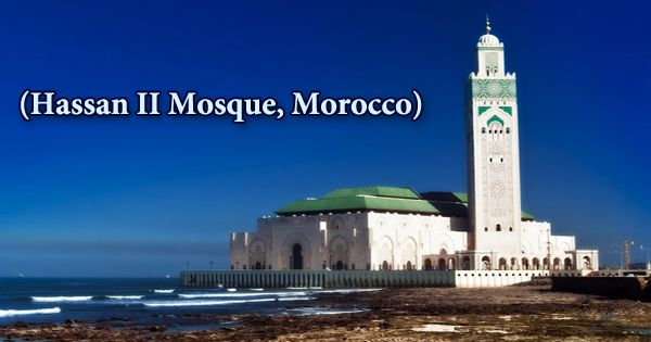 A Visit To A Historical Place/Building (Hassan II Mosque, Morocco)