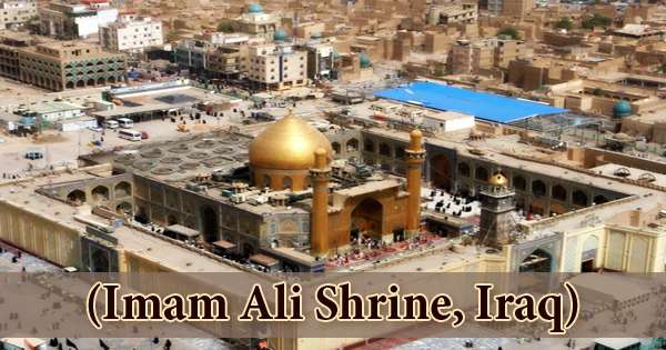 A Visit To A Historical Place/Building (Imam Ali Shrine, Iraq)