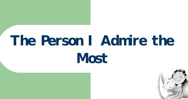 A person you most admire