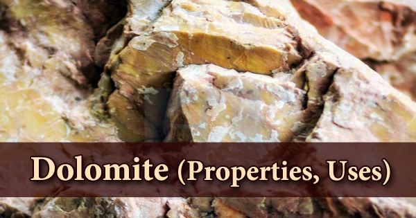 Dolomite (Properties, Uses)