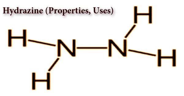 Hydrazine (Properties, Uses)