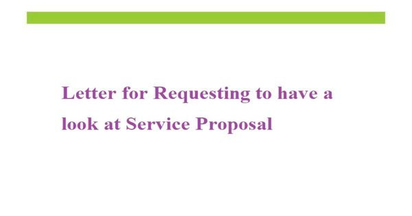 Letter for requesting to have a look at service proposal