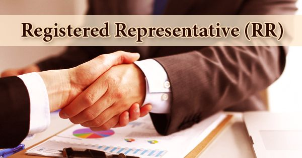 Registered Representative (RR)