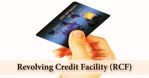 Revolving Credit Facility (RCF)