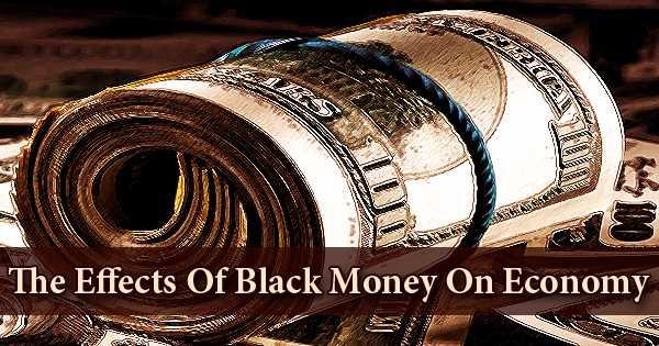 The Effects Of Black Money On Economy