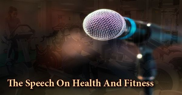 The Speech On Health And Fitness