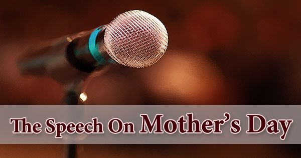 The Speech On Mother's Day