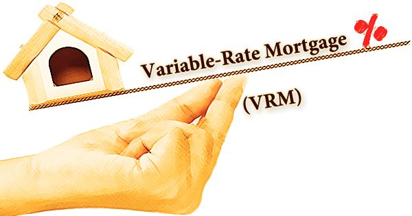 Variable-Rate Mortgage (VRM)