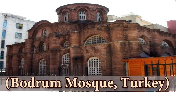 A Visit To A Historical Place/Building (Bodrum Mosque, Turkey)