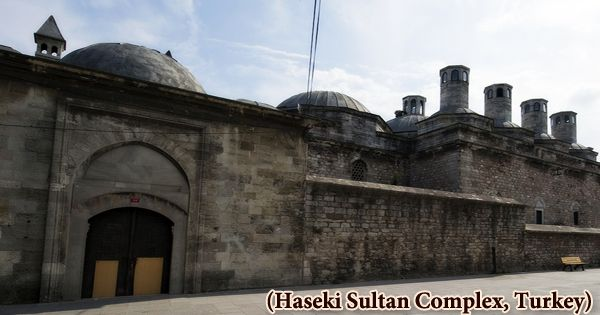 A Visit To A Historical Place/Building (Haseki Sultan Complex, Turkey)