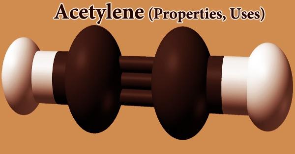 Acetylene (Properties, Uses)