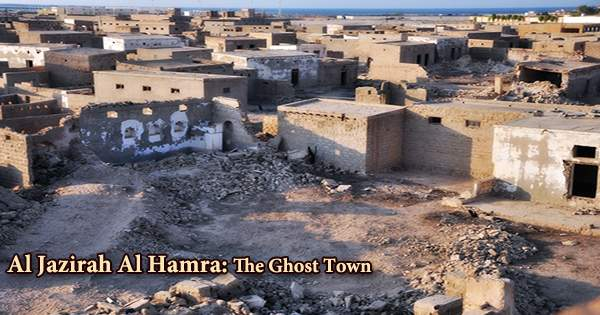 Al Jazirah Al Hamra: The Ghost Town