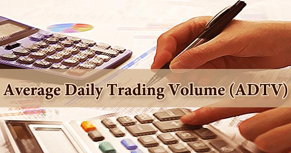 Average Daily Trading Volume (ADTV)