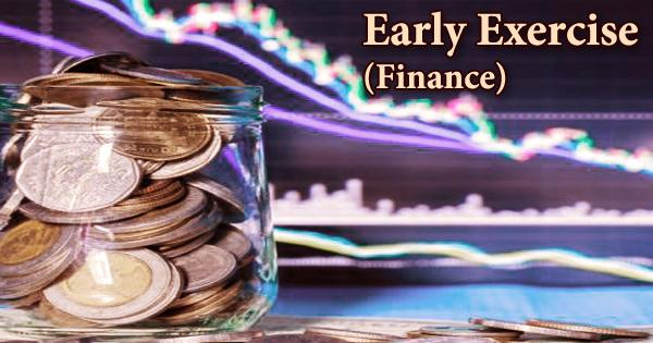 Early Exercise (Finance)