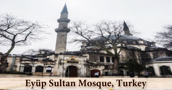 A Visit To A Historical Place/Building (Eyüp Sultan Mosque, Turkey)