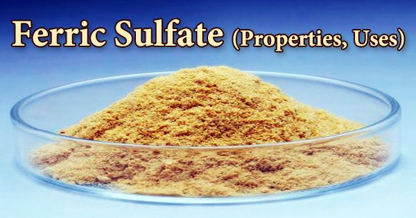 Ferric Sulfate (Properties, Uses)