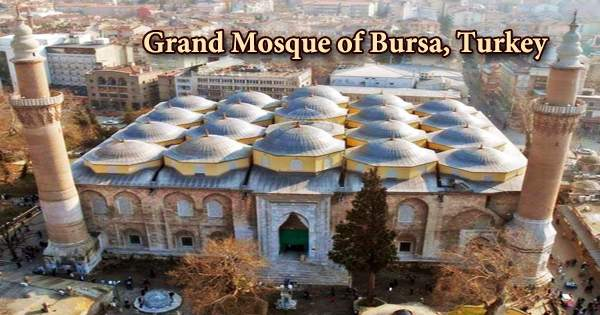 A Visit To A Historical Place/Building (Grand Mosque of Bursa, Turkey)
