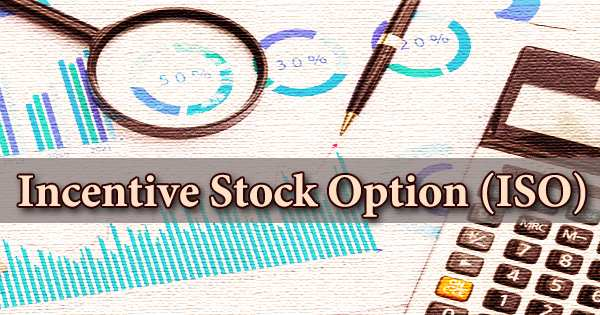 Incentive Stock Option (ISO)