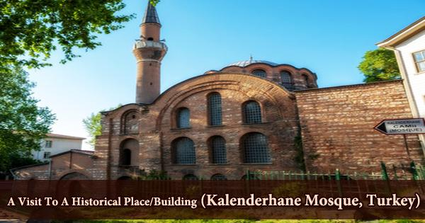 A Visit To A Historical Place/Building (Kalenderhane Mosque, Turkey)