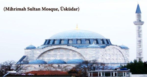 A Visit To A Historical Place/Building (Mihrimah Sultan Mosque, Üsküdar)