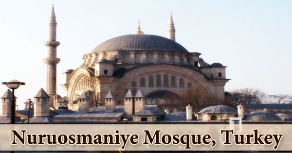 A Visit To A Historical Place/Building (Nuruosmaniye Mosque, Turkey)