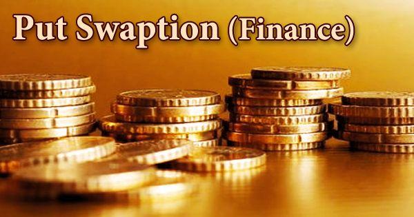 Put Swaption (Finance)