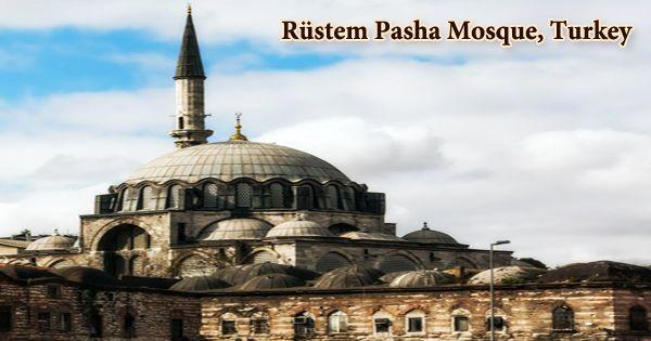A Visit To A Historical Place/Building (Rüstem Pasha Mosque, Turkey)