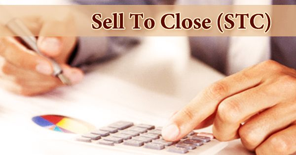 Sell To Close (STC)