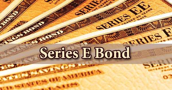 Series E Bond