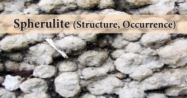 Spherulite (Structure, Occurrence)