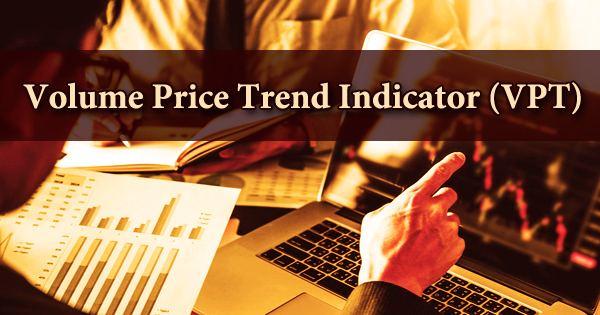 Volume Price Trend Indicator (VPT)