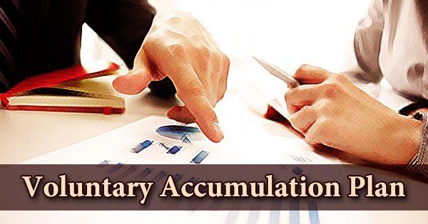 Voluntary Accumulation Plan