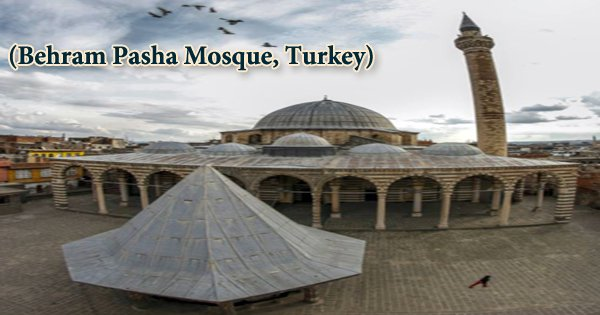 A Visit To A Historical Place/Building (Behram Pasha Mosque, Turkey)