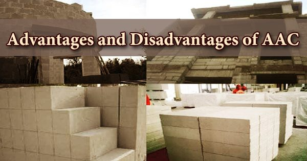 Advantages And Disadvantages Of Autoclaved Aerated Concrete (AAC)