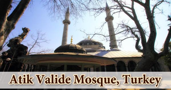 A Visit To A Historical Place/Building (Atik Valide Mosque, Turkey)
