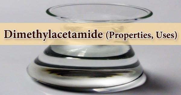 Dimethylacetamide (Properties, Uses)