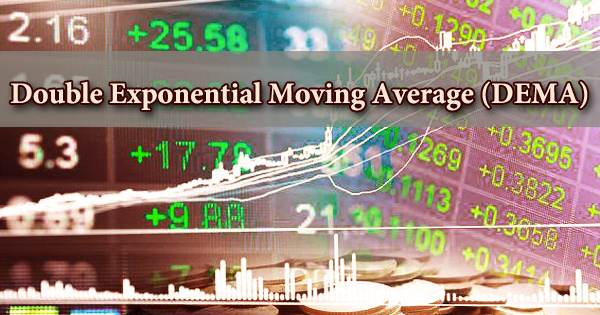 Double Exponential Moving Average (DEMA)