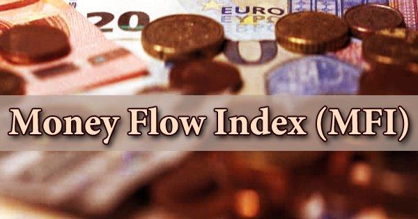 Money Flow Index (MFI)