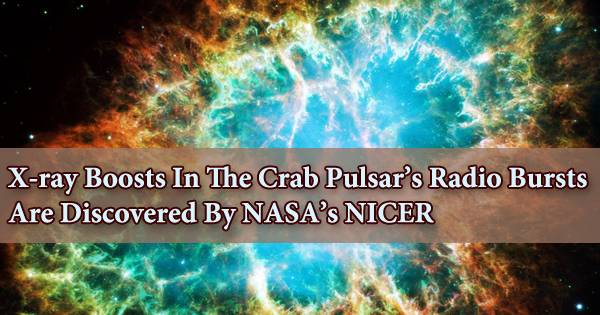 X-ray Boosts In The Crab Pulsar's Radio Bursts Are Discovered By NASA's NICER