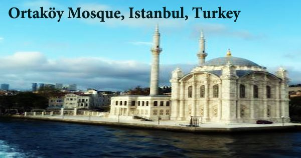 A Visit To A Historical Place/Building (Ortaköy Mosque, Istanbul)