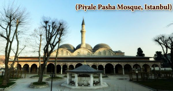 A Visit To A Historical Place/Building (Piyale Pasha Mosque, Istanbul)