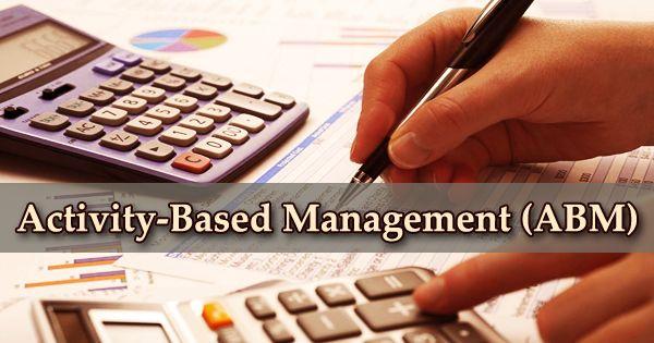 Activity-Based Management (ABM)