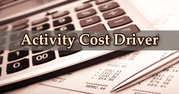 Activity Cost Driver
