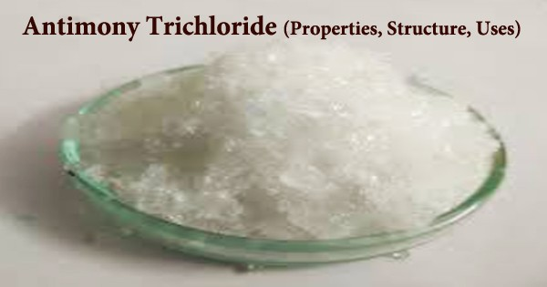 Antimony Trichloride (Properties, Structure, Uses)