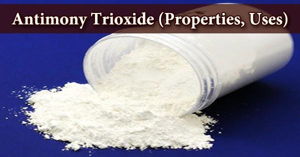 Antimony Trioxide (Properties, Uses)
