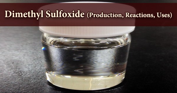 Dimethyl Sulfoxide (Production, Reactions, Uses)
